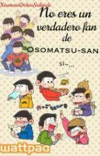 No Eres Un Verdadero Fan De Osomatsu-san Si... by XiomaraOchoaSalgado