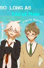 So Long As You're Mine - KomaHina Headcanon  by PheerTheDark
