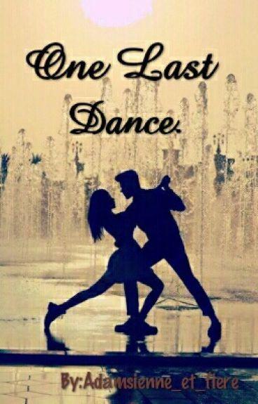 One Last Dance.
