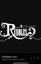 Riddles  by Hoodsgirl2003