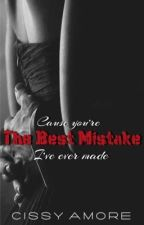 The Best Mistake || Coming soon. by SinnaBabby
