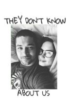 They Don't Know About Us by dontforxget