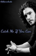 Catch Me If You Can *Sequel to Forgotten* (Kit Harington) *ON HOLD* by AshleeNoobcake