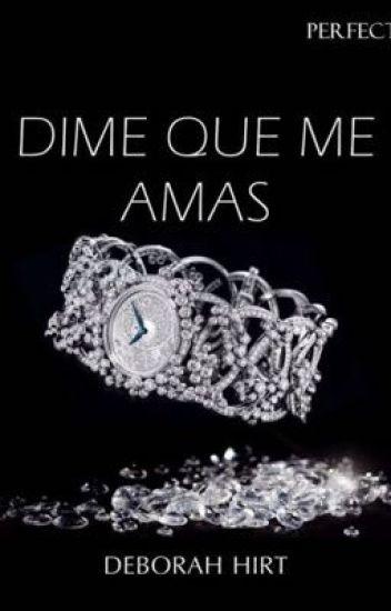 Perfecta 2: Dime Que Me Amas ( Camren G!P )