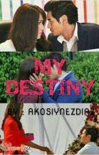 MY DESTINY by yaneee1026