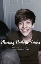 Meeting Nathan Triska| The Chosen One by megantriska