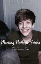 Meeting Nathan Triska| The Chosen One by megantriska