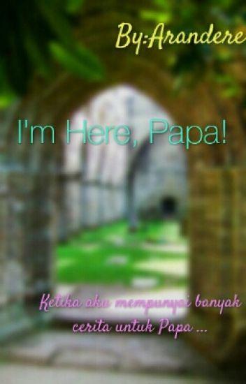 I'm Here, Papa! (Kumcer)