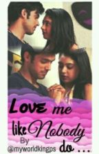 Manan Ff: Love Me Like Nobody Do...  by myworldkingps
