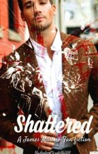 Shattered: A James Maslow Mini Series by AmberElizabeth1991