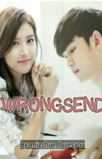 WRONG SEND (For editing) by mizshue_lovesyou