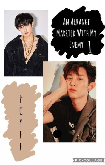 An Arrange Married With My Enemy Book 1//pcy (Complete)