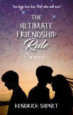 The Ultimate Friendship Rule by KendrickSupnet