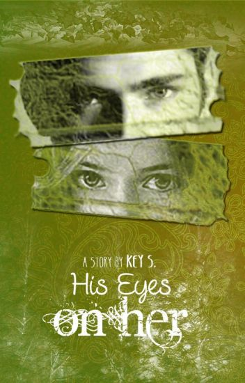 His Eyes on Her  ✔