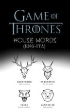 Game of Thrones House Words (Eng-Ita) by 1BookLikeAWorld