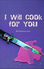 I Will Cook For You [JUNGKOOK ONESHOT] by rimakkuma