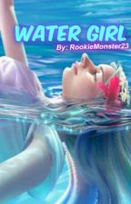 Water Girl ➳ One Direction by RookieMonster23