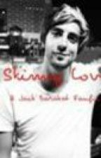 Skinny Love: A Jack Barakat Fanfic by katiemayehooray