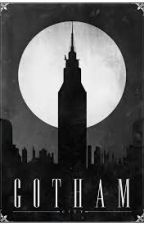 GOTHAM || Batman Fanfiction by Unforgiven_fwtbt
