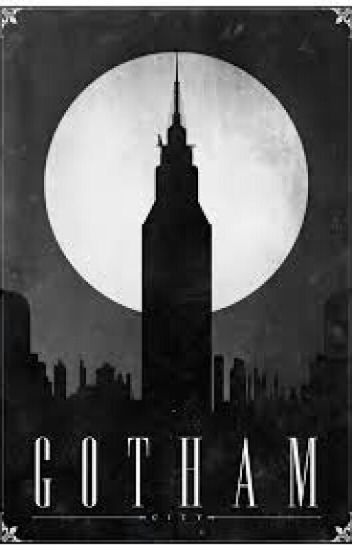 GOTHAM || Batman Fanfiction