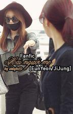 [EunYeon/JiJung] Hai Người Mẹ  by OnlyH69