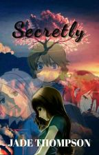 Secretly  by shawn_froste_girl