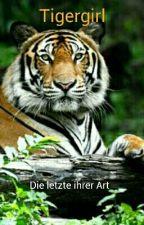 Tigergirl - Die Letzte Ihrer Art by Teddy-221