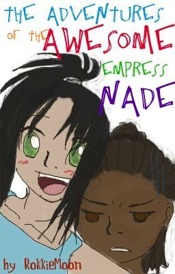THE ADVENTURES OF THE AWESOME EMPRESS NADE