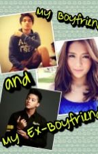 My Boyfriend And My Ex-Boyfriend (KathNiel And KathSter FanFiction) by KNbluehearts26XD