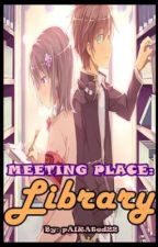 Meeting Place: LIBRARY [ON GOING] by pAIRAted22
