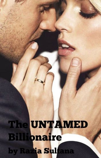 The Untamed Billionaire - (The Landons #2) [COMPLETED]