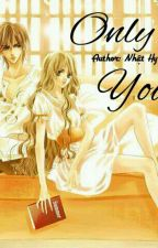 (Bảo Bình nữ x Xử Nữ nam) Only You by Black_Bullet_