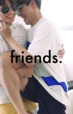 friends; pjm;jjk  by exosonyeondan