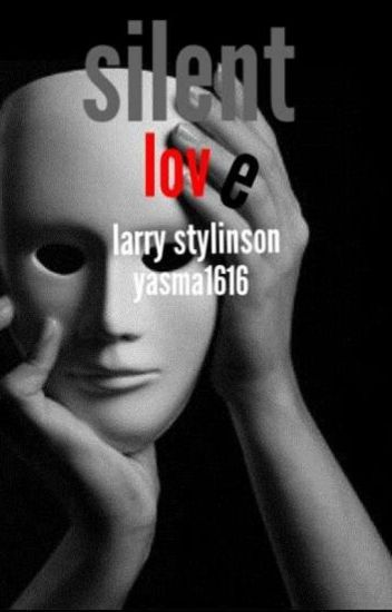 silent love • larry stylinson☑