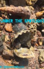 Under The Spotlight  by EnchantedRilaya