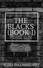 The Blacks (Book 1) by BarcelonaMadrid