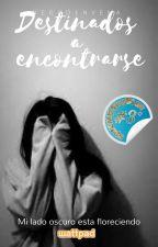 Destinados A Encontrarse (En Edición)  by negroenvena