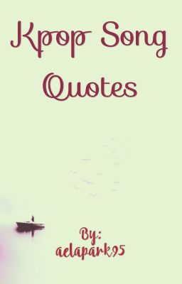 kpop quotes Excerpts from your favorite songs & quotes of kpop artists are now here in graphic form the concept's greatly inspired by wordgraphics & will give you image goodies of lyrical quotes as well this.