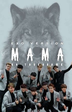 (CS) M A M A || EXO VERSION by touch_name