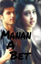 MANAN:A BET by MaryamAbid0