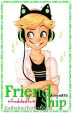 Friendship [Adrien&Tú] by KathalinaTorresPegas