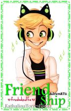 Friendship [Adrien&Tú] by KathalinaTorresPegas