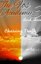 THE FOS ACADEMY 3 : CHASING TRUTH by ikaak_ikaak