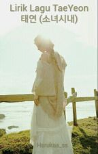 Lirik Lagu Taeyeon by Harukaa_ss