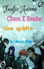 Fanfict Anime Chara X Reader (SlowUpdate) by monimonicssu