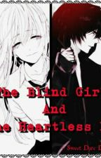 The Blind Girl And The Heartless Boy #Wattys2016 by blackcats04