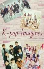 Kpop Imagines~ {Requests Open} by Jungkook1110