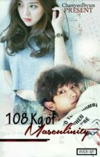 108 Kg Of Masculinity [Chanyeol Fanfiction] by ChanyeolByun