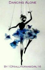 Dancing Alone by 1DNiallHoransGirl16