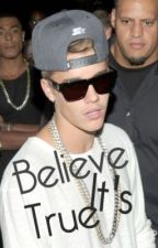 Believe It's True {A Justin Bieber Fanfiction} by awesomeyeah